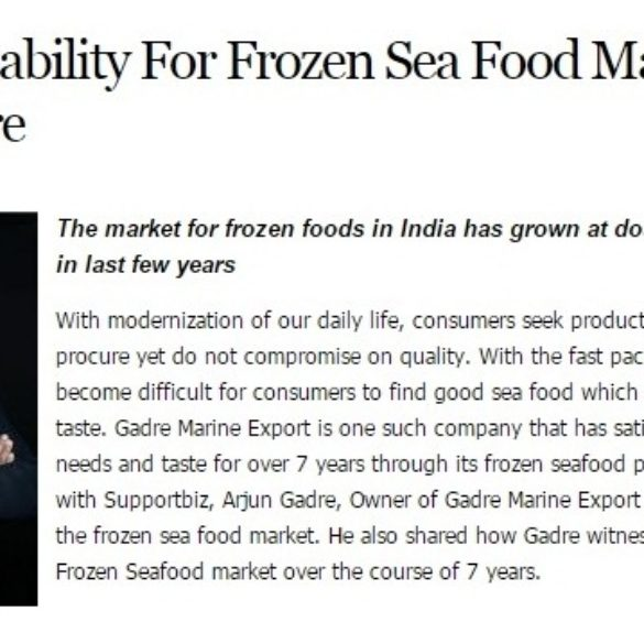India's Capability For Frozen Sea Food Market Is High: Gadre (Jun 3, 2016) View Online